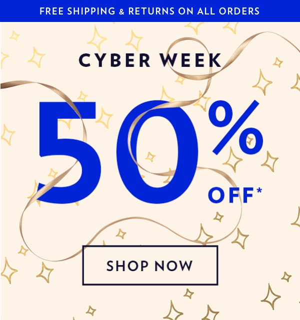 50% OFF CYBER MONDAY   Shop Now