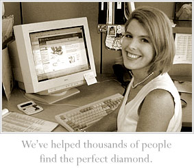 We've helped thousands of people find the perfect diamond.